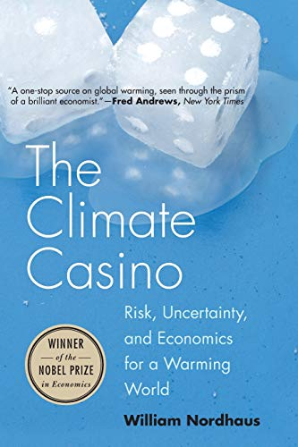 The Climate Casino: Risk, Uncertainty, and Economics for a Warming World de Yale University Press