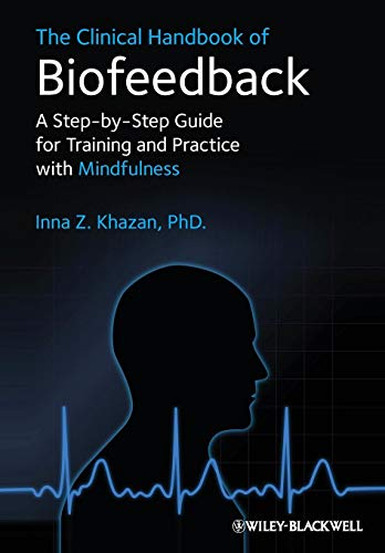 The Clinical Handbook of Biofeedback: A Step-by-Step Guide for Training and Practice with Mindfulness de Brand: WileyBlackwell