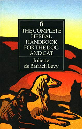 The Complete Herbal Handbook for the Dog and Cat de Faber & Faber