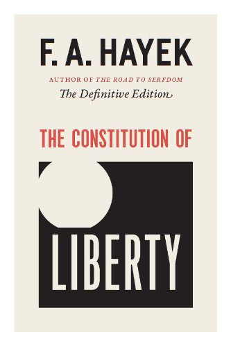 The Constitution of Liberty: The Definitive Edition de University of Chicago Press