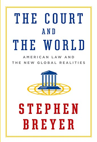 The Court and the World: American Law and the New Global Realities de Knopf