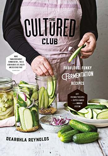 The Cultured Club: Fabulously Funky Fermentation Recipes de Gill Books