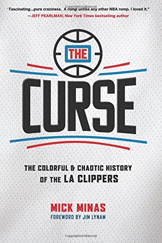 The Curse: The Colorful & Chaotic History of the LA Clippers de CreateSpace Independent Publishing Platform