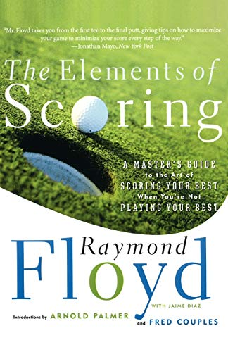 The Elements Of Scoring: A Master's Guide To Scoring Your Best de Simon & Schuster