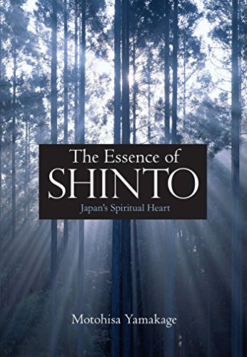 The Essence of Shinto: Japan's Spiritual Heart de Kodansha International