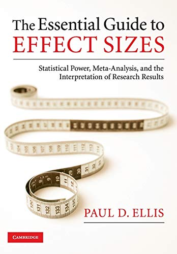 The Essential Guide to Effect Sizes: Statistical Power, Meta-Analysis, and the Interpretation of Research Results de Cambridge University Press