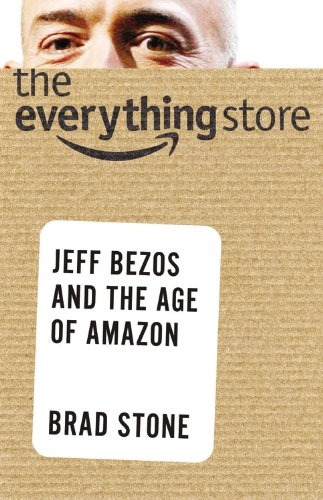 The Everything Store: Jeff Bezos and the Age of Amazon de Little, Brown and Company