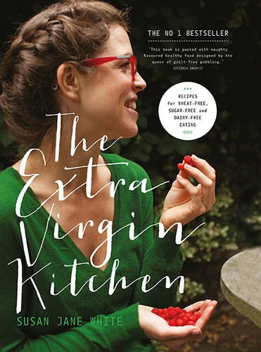 The Extra Virgin Kitchen: Recipes for Wheat-Free, Sugar-Free and Dairy-Free Eating de Gill Books