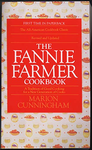 The Fannie Farmer Cookbook: A Tradition of Good Cooking for a New Generation of Cooks de Bantam