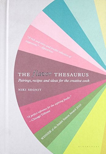 The Flavor Thesaurus: Pairings, Recipes and Ideas for the Creative Cook de Brand: Bloomsbury USA