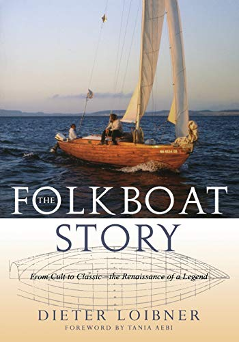 The Folkboat Story: From Cult to Classic—the Renaissance of a Legend de Sheridan House