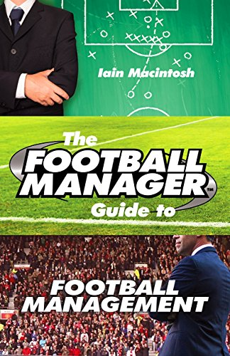 The Football Manager's Guide to Football Management de Arrow