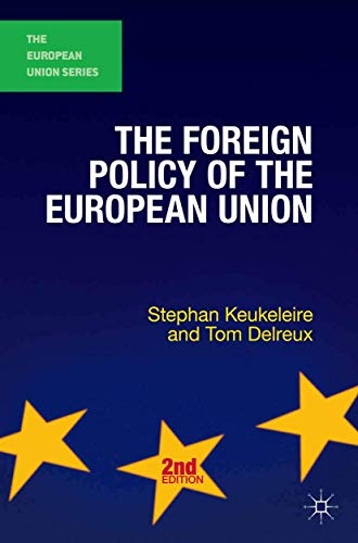 The Foreign Policy of the European Union de Palgrave