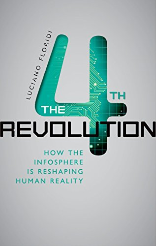 The Fourth Revolution: How the Infosphere is Reshaping Human Reality de OUP Oxford