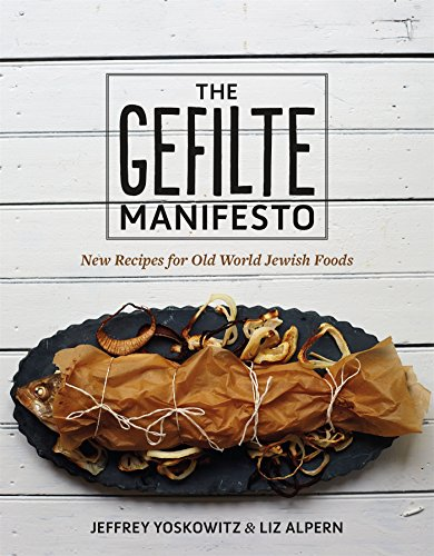 The Gefilte Manifesto: New Recipes for Old World Jewish Foods de St Martin's Press