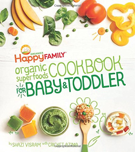 The Happy Family Organic Superfoods Cookbook For Baby & Toddler de Weldon Owen