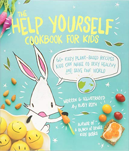 The Help Yourself Cookbook for Kids: 60 Easy Plant-Based Recipes Kids Can Make to Make to Stay Healthy and Save the Earth de Andrews McMeel Publishing