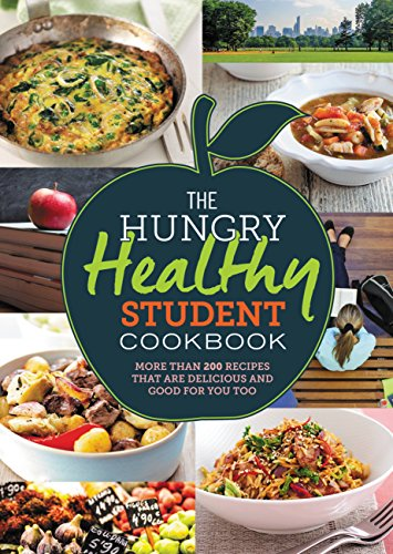 The Hungry Healthy Student Cookbook: More than 200 recipes that are delicious and good for you too de Spruce
