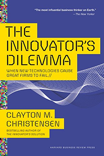 The Innovator's Dilemma : When New Technologies Cause Great Firms to Fail de Harvard Business Review Press