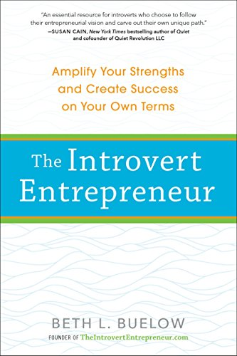 The Introvert Entrepreneur: Amplify Your Strengths and Create Success on Your Own Terms de TarcherPerigee