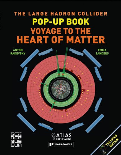 Large Hadron Collider Pop-Up Book, The: Voyage to the Heart of Matter de Papadakis