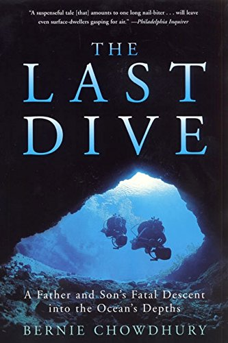 The Last Dive: A Father and Son's Fatal Descent into the Ocean's Depths de Brand: Harper Perennial