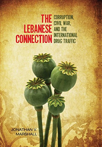 The Lebanese Connection: Corruption, Civil War, and the International Drug Traffic de Stanford University Press