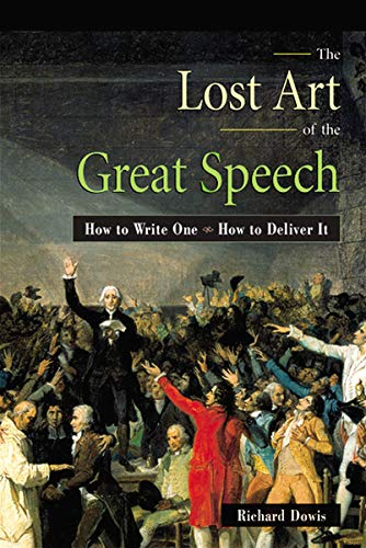 The Lost Art Of The Great Speech: How To Write One - How To Deliver It de Amacom