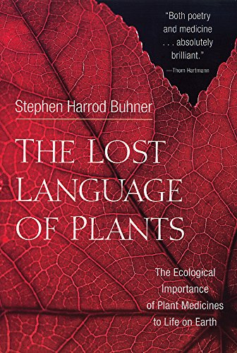 The Lost Language of Plants: The Ecological Importance of Plant Medicine to Life on Earth de Chelsea Green Publishing Co