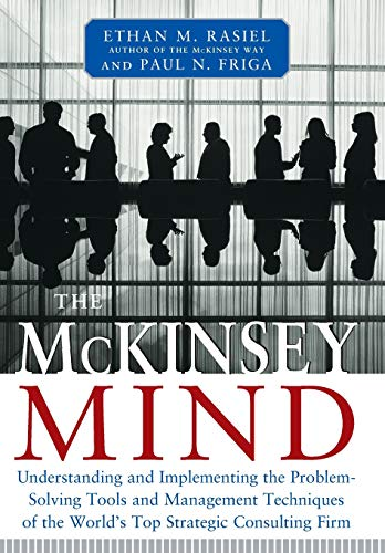 The McKinsey Mind: Understanding and Implementing the Problem-Solving Tools and Management Techniques of the World's Top Strategic Consulting Firm de Brand: McGrawHill