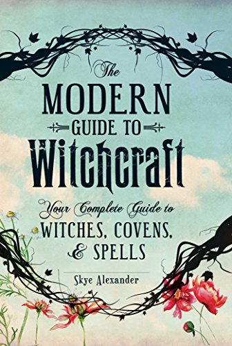 The Modern Guide to Witchcraft: Your Complete Guide to Witches, Covens, and Spells de Adams Media