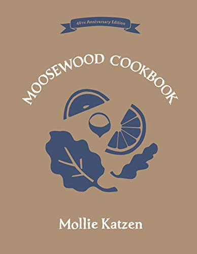 The Moosewood Cookbook: 40th Anniversary Edition de Ten Speed Press