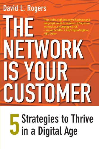 The Network is your Customer - Five Strategies to Thrive in a Digital Age de Yale University Press