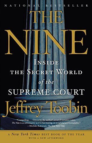 The Nine: Inside the Secret World of the Supreme Court de Anchor