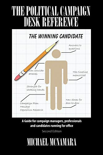 The Political Campaign Desk Reference: A Guide for Campaign Managers, Professionals and Candidates Running for Office de Outskirts Press
