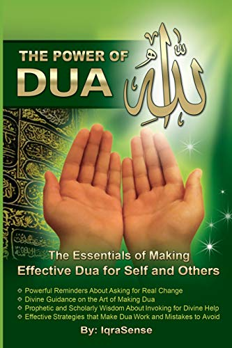 The Power of Dua (to Allah): An Essential Guide to Increase the Effectiveness of Making Dua to Allah de CreateSpace Independent Publishing Platform