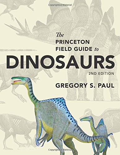 The Princeton Field Guide to Dinosaurs de Princeton University Press