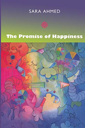 The Promise of Happiness de Duke University Press
