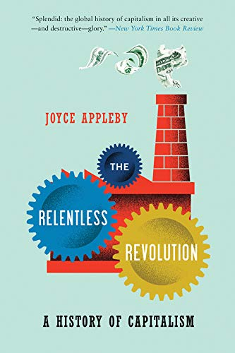 The Relentless Revolution – A History of Capitalism de Brand: W W Norton Company