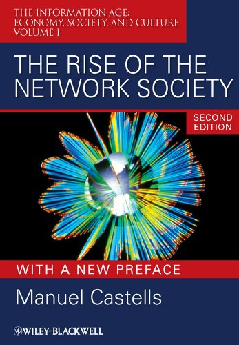 The Rise of the Network Society: The Information Age: Economy, Society, and Culture Volume I- de Brand: WileyBlackwell