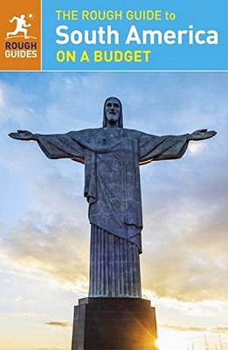 The Rough Guide to South America On a Budget de Rough Guides