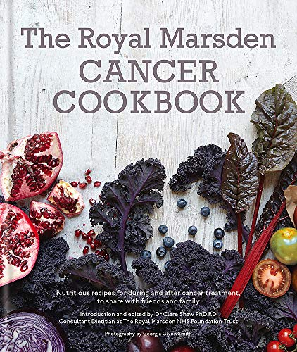 Royal Marsden Cancer Cookbook: Nutritious recipes for during and after cancer treatment, to share with friends and family de MOTOCO