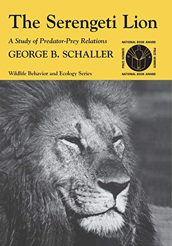 The Serengeti Lion: A Study of Predator-Prey Relations de University of Chicago Press