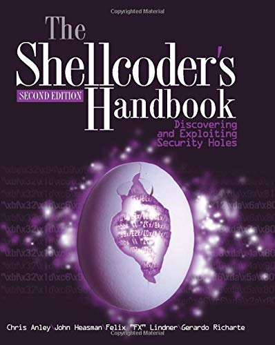 The Shellcoder's Handbook: Discovering and Exploiting Security Holes. de Brand: Wiley