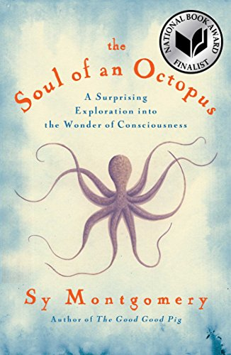 The Soul of an Octopus: A Surprising Exploration into the Wonder of Consciousness de Atria Books