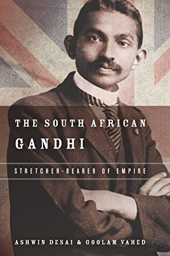The South African Gandhi: Stretcher-Bearer of Empire de Stanford University Press