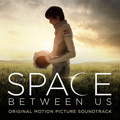 The Space Between Us (Original Motion Picture Score) de Sony Masterworks
