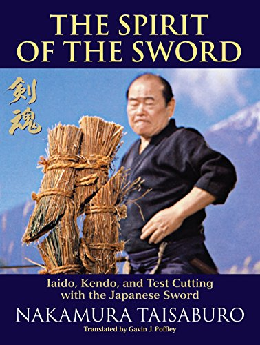 The Spirit of the Sword: Iaido, Kendo, and Test Cutting with the Japanese Sword de Blue Snake Books