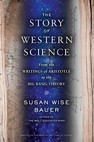 The Story of Western Science - From the Writings of Aristotle to the Big Bang Theory de W. W. Norton & Company