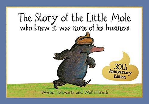 The Story of the Little Mole Who Knew it Was None of His Business de Pavilion Children's Books